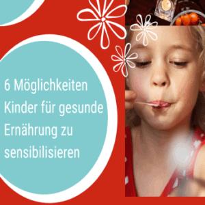 Kinder für gesunde Ernährung sensibilisieren